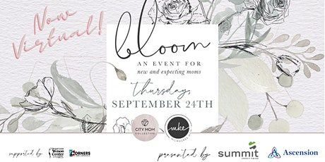 BLOOM: A Virtual Event for New and Expecting Moms tickets