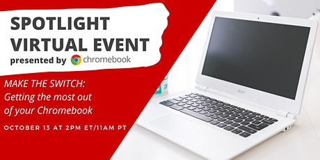Make the Switch: Getting the most out of your Chromebook tickets