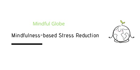 Mindfulness-Based Stress Reduction Course (MBSR) - ONLINE tickets