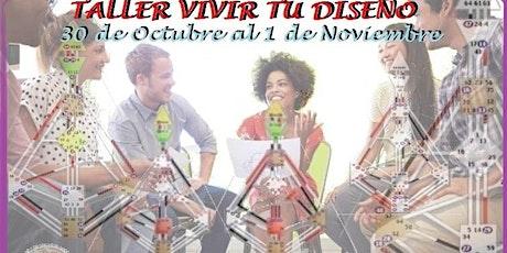 TALLER VIVIR TU DISEÑO Disfruta tu vida como pasajer@ rendid@ a tu Ser… tickets