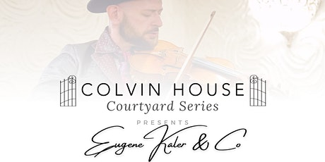 The Courtyard Series: Eugene Kaler & Co tickets