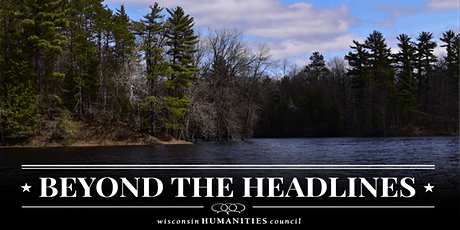 Beyond the Headlines: Wisconsin's Water Future - Northwoods tickets
