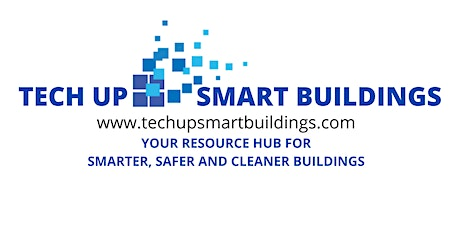 TECH UP SMART BUILDINGS CONFERENCE - Resources to Bring Workforce Back tickets