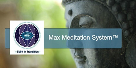 Learn the Max Meditation System™ tickets