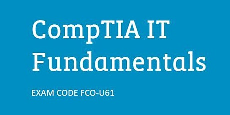 CompTIA IT Fundamentals (ITF+) Online Instructor-Led Exam Prep (11 - 12th ) tickets
