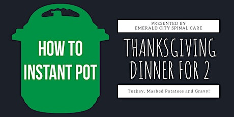 Cooking with an Instant Pot -- Thanksgiving Dinner for Two tickets