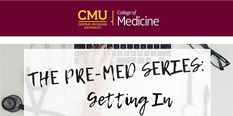 The Pre-Med Series: Getting In tickets