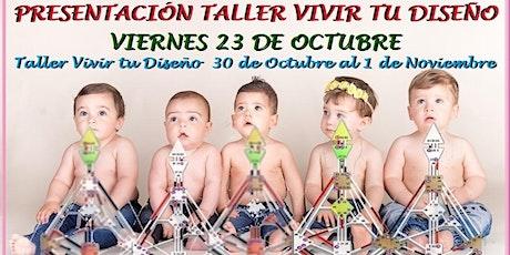 Presentación TALLER VIVIR TU DISEÑO Disfruta tu vida como pasajer@ rendid@ tickets