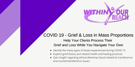 COVID 19: Grief and Loss In Mass Proportions tickets
