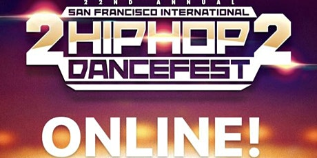 22nd Annual San Francisco International Hip Hop DanceFest Online tickets