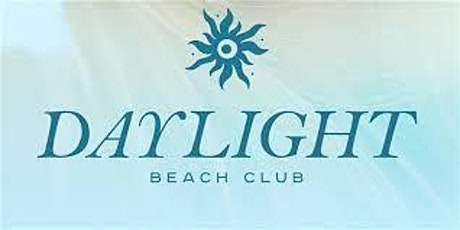 Daylight Beach Club ( Reservation sign-up this is not your ticket) tickets