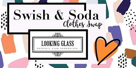 Swish & Soda Clothes Swap, London tickets
