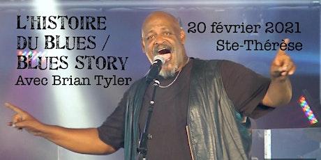 STE-THÉRÈSE - L'HISTOIRE DU BLUES / BLUES STORY avec Brian Tyler 25$ tickets