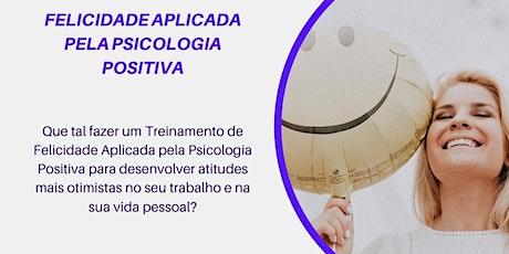 FELICIDADE APLICADA PELA PSICOLOGIA POSITIVA