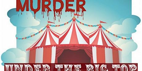Under the Big Top-Murder Mystery tickets