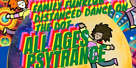 Distanced Dance on the Dot- Family FunKlub Psytrance Doof tickets