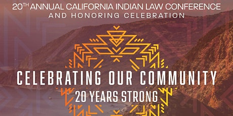 20th Annual California Indian Law Conference & Honoring tickets
