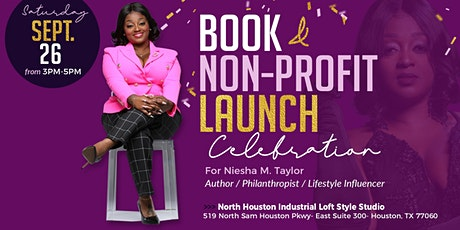 The Official Book & Non-Profit Launch for Niesha M. Taylor tickets