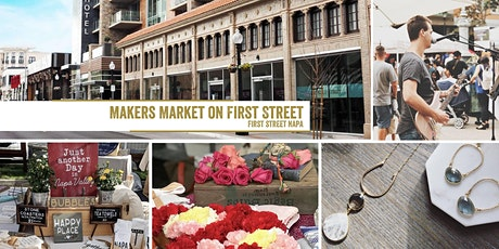 Makers Market at First Street Napa | Open-Air Marketplace of Local Makers tickets