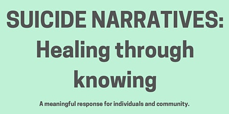 SUICIDE Narratives: Healing through knowing.  A me tickets