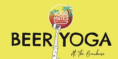 BEER YOGA AT THE BREWHOUSE tickets