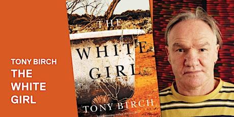 Tony Birch ~ The White Girl tickets