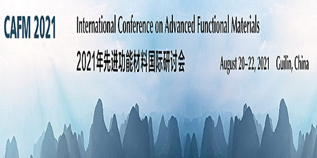 Int'l Conference on Advanced Functional Materials (CAFM 2021) tickets