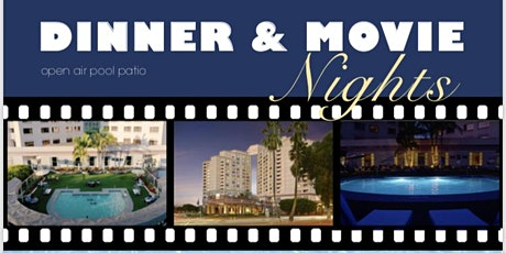 Outdoor Dinner & Movie @ The Hilton Long Beach tickets