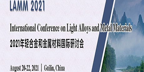 Int'l Conference on Light Alloys and Metal Materials (LAMM 2021) tickets