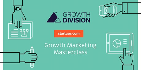 Growth Division + Startups.com  - Masterclass Series tickets
