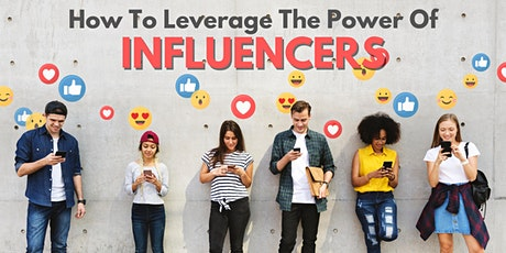 """Social Media Marketing - How to Leverage the """"Power of Influencers"""" tickets"""