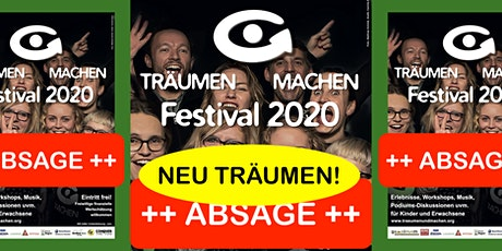 ++ ABSAGE ++ TRÄUMEN & MACHEN Festival 2020 ++ Wir träumen NEU! ++ Tickets