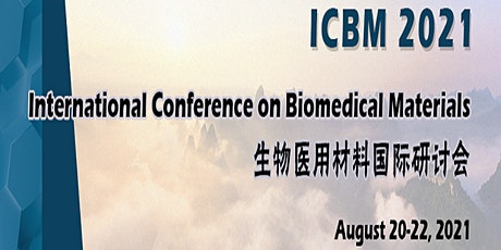 Int'l Conference on Biomedical Materials (ICBM 2021) tickets