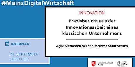 Praxisbericht aus der Innovationsarbeit eines klassischen Unternehmens Tickets