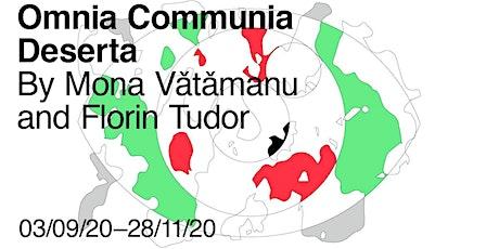Omnia Communia Deserta by Mona Vǎtǎmanu and Florin Tudor tickets