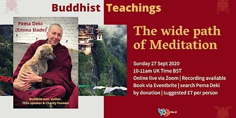 Buddhist Teaching on Meditation by Pema Deki (Emma Slade) online live tickets