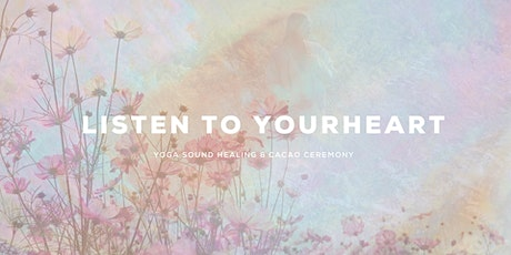 Listen to your heart ~ Yoga, Crystal Sound Healing & Ceremonial Cacao tickets
