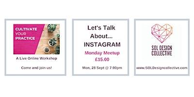 Monday Meetup: Let's Talk About… INSTAGRAM!