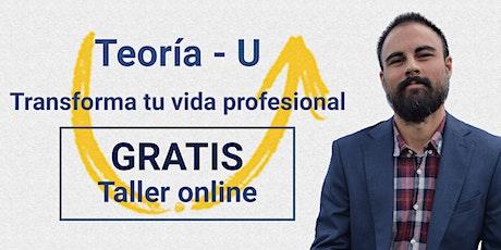 ¡WEBINAR GRATIS! Transforma tu vida profesional con la Teoría-U boletos