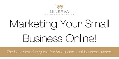 Marketing Your Small Business Online! tickets