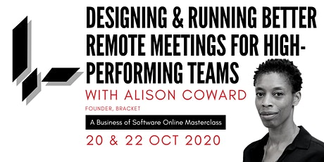 Designing & running better remote meetings : A BoS Online Masterclass tickets