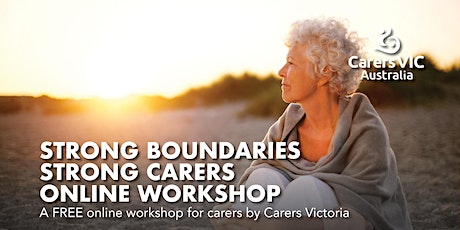 Carers Victoria Strong Boundaries, Strong Carers Online Workshop #7521 tickets
