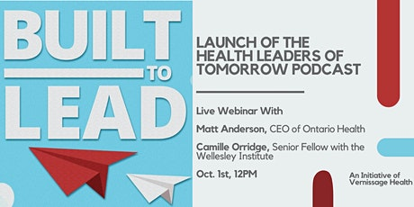 "Webinar to launch ""Built to Lead"": a podcast for emerging health leaders tickets"