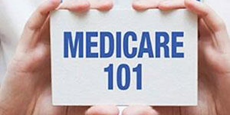 Medicare 101 - Overview of Medicare and Important Services tickets