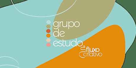 Grupo de Estudo | Fluxocriativo | Terça 19h00 às 20h30 ingressos