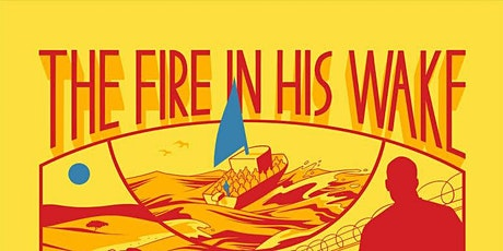 """Author Talk: Spencer Wolff, """"The Fire in His Wake"""" live Via Zoom tickets"""