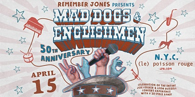 Remember Jones Presents: Mad Dogs & Englishmen 50t