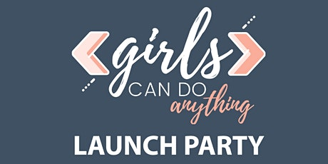 Girls Can Do Anything LAUNCH PARTY ***New Date*** Zurich