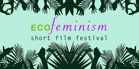 ECOFeminism Short Film Festival tickets