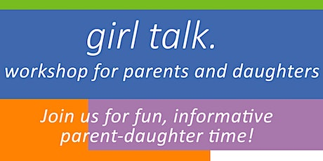 Girl Talk  for Parents and Daughters Online tickets